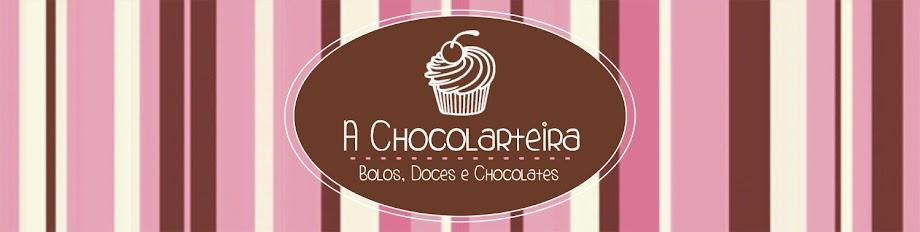 A CHOCOLARTEIRA