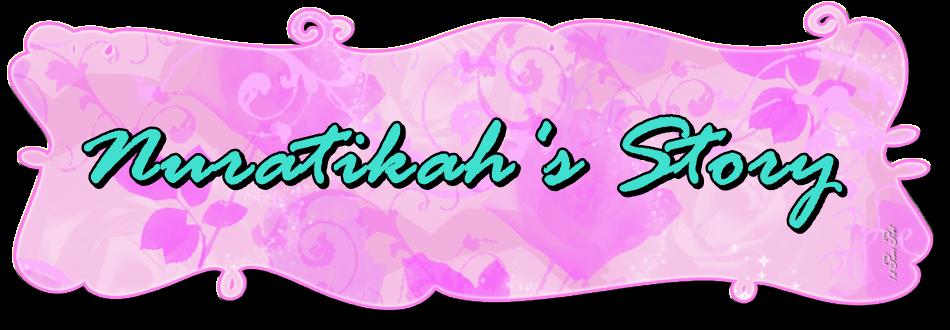 Nuratikah' s Story