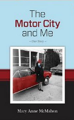Detroit Memories Newsletter Book The Motor City And Me