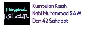 Kumpulan Kisah Nabi Muhammad SAW, 42 Sahabat & Al-Qur'an