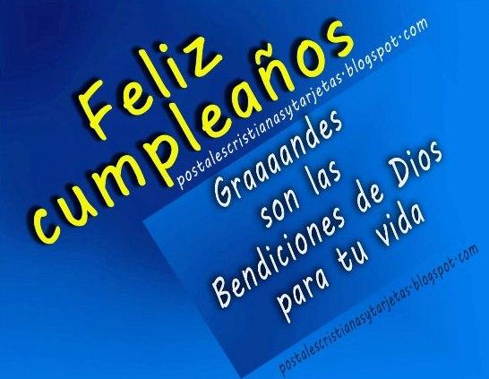 Feliz Cumpleaños. Grandes Bendiciones de Dios. Postales cristianas, tarjetas, imágenes para mi amigos, hombre o mujer, por su cumpleaños. Felicitaciones para muro facebook