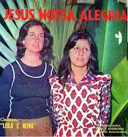 Leila e Neiva - Jesus Nossa Alegria 1972
