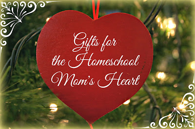 gifts for the Homeschool Moms Heart
