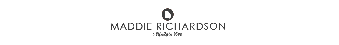 MADDIE RICHARDSON - A LIFESTYLE BLOG