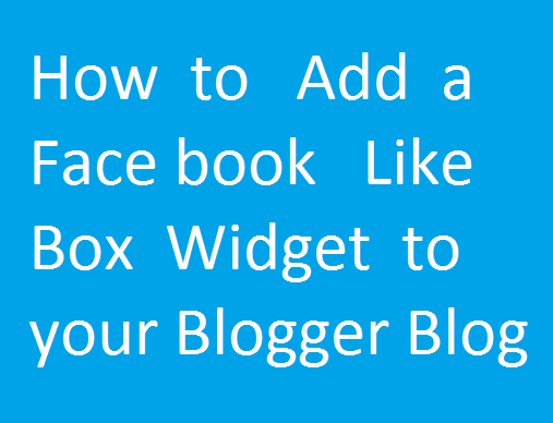 How to Add a Facebook Like Box Widget to your Blogger Blog