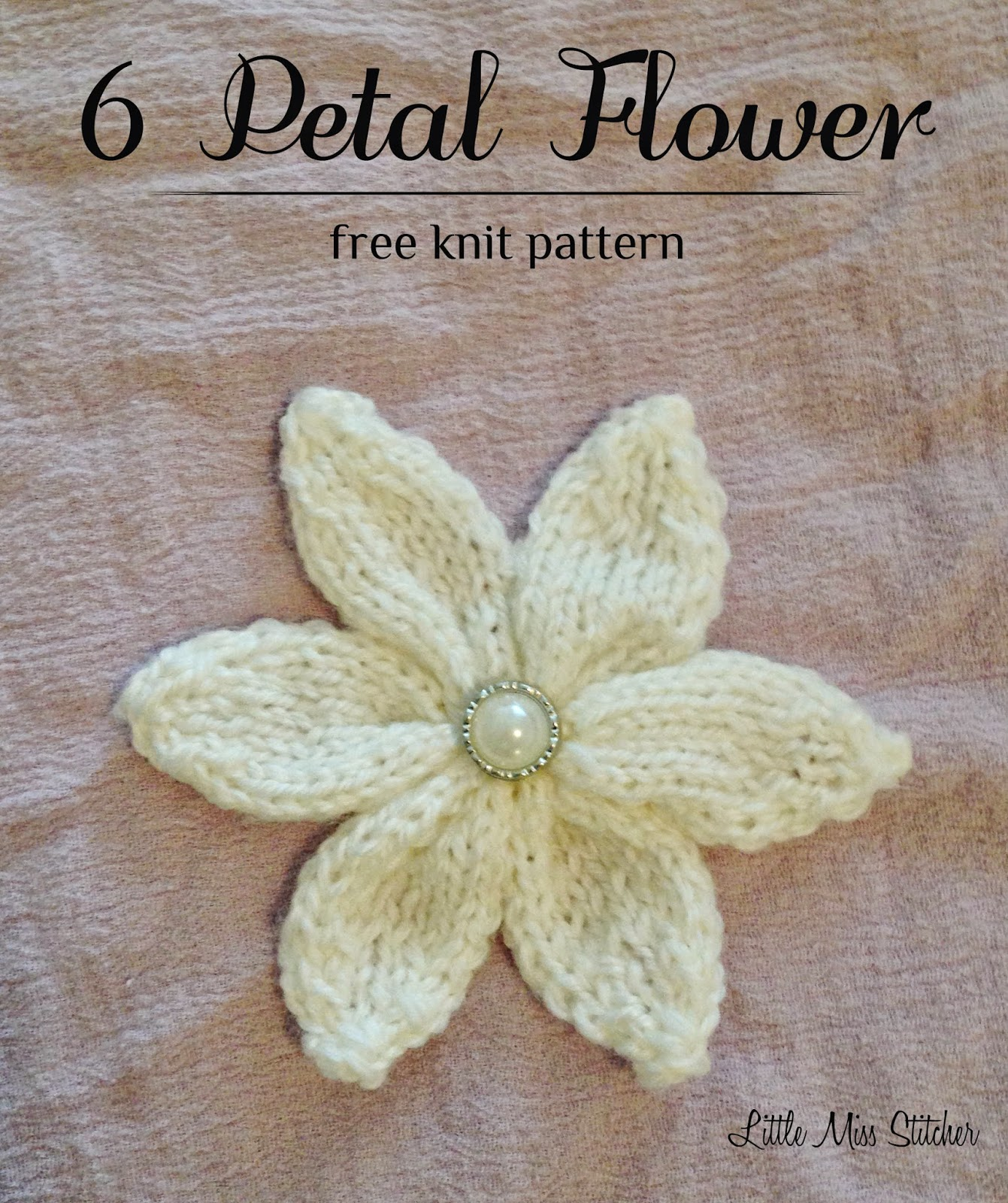 Knitting Flowers Patterns Free : Little miss stitcher petal knit flower free pattern