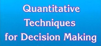quantitative methods in decsion making It concludes by describing the function of quantitative decision-making methods  and by recommending an approach for using decision-making tools to gauge.