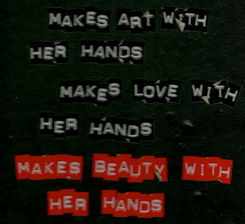 makes art with her hands, makes love with her hands, makes beauty with her hands