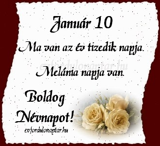 Január 10, Melánia névnap