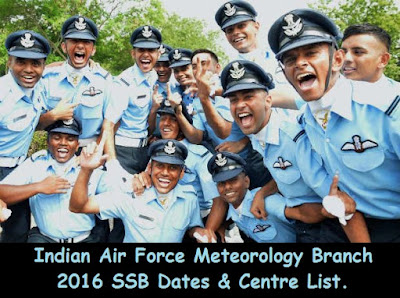 Indian Air Force Meteorology Branch 2016 SSB Dates, Centre List & Merit List