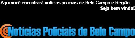 NOTÍCIAS POLICIAIS DE BELO CAMPO E REGIÃO