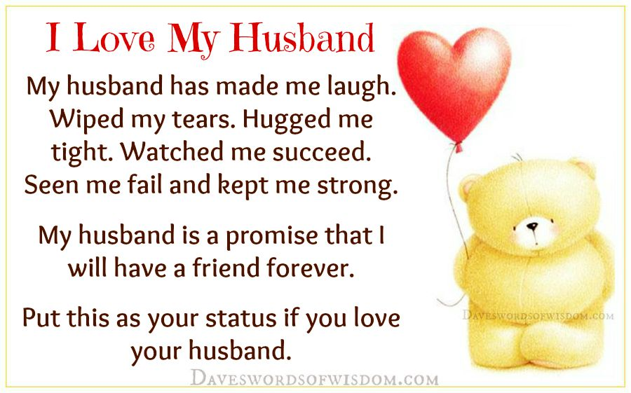 A Love Quotes For My Husband : My husband has made me laugh. Wiped my tears. Hugged me tight. Watched ...