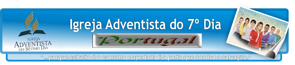 IGREJAS ADVENTISTAS 7º DIA - PORTUGAL