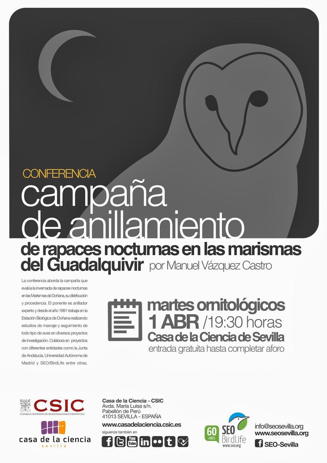 """Conferencia ornitológica organizada por el Grupo Local SEO-Sevilla de SEO/BirdLife en el museo Casa de la Ciencia de Sevilla. """"Campaña de anillamiento de rapaces nocturnas en las marismas del Guadalquivir"""". Por Manuel Vázquez Castro"""