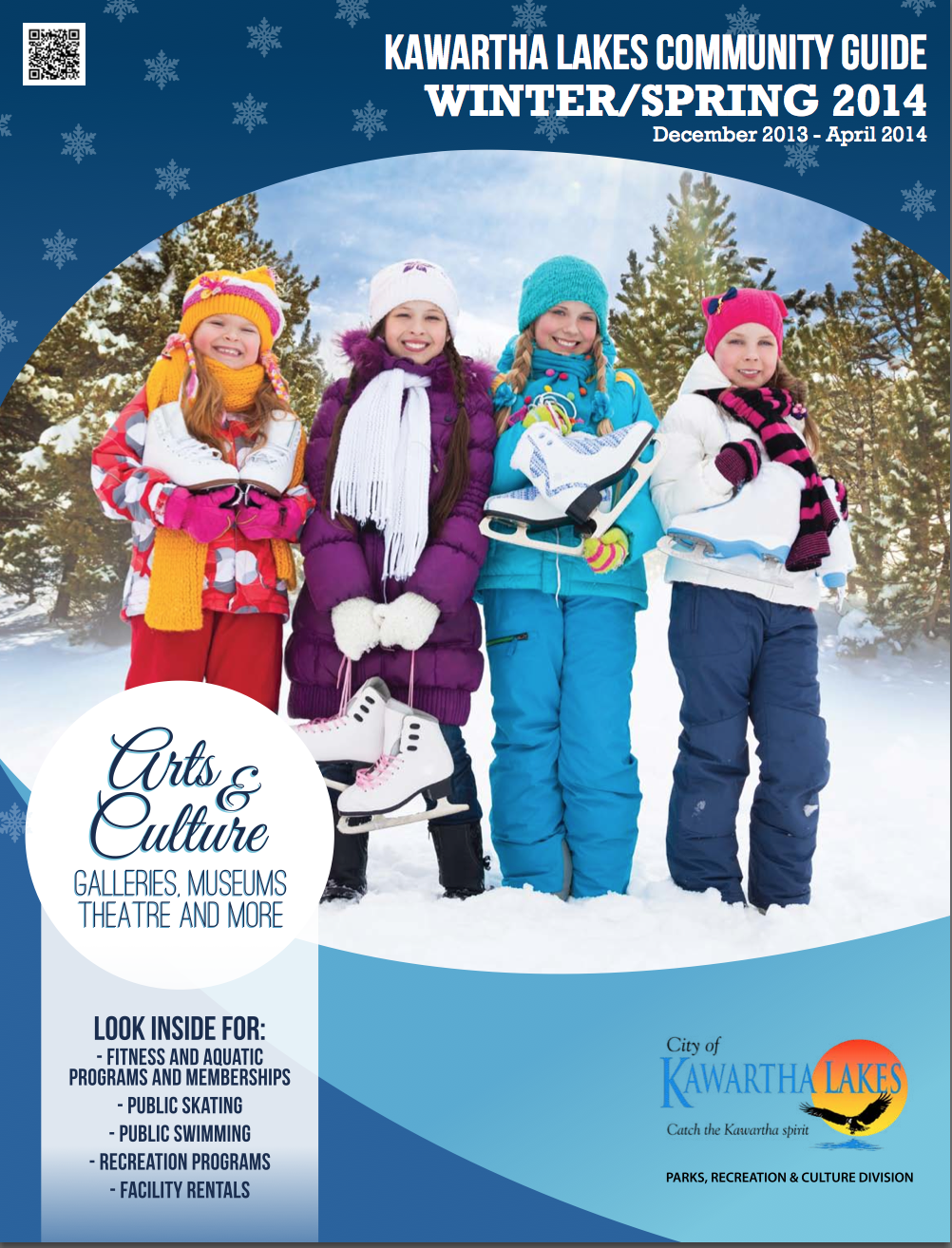 Kawartha Lakes  Winter -Spring 2014 Community Guide Contains Family -Friendly activities for the whole family.