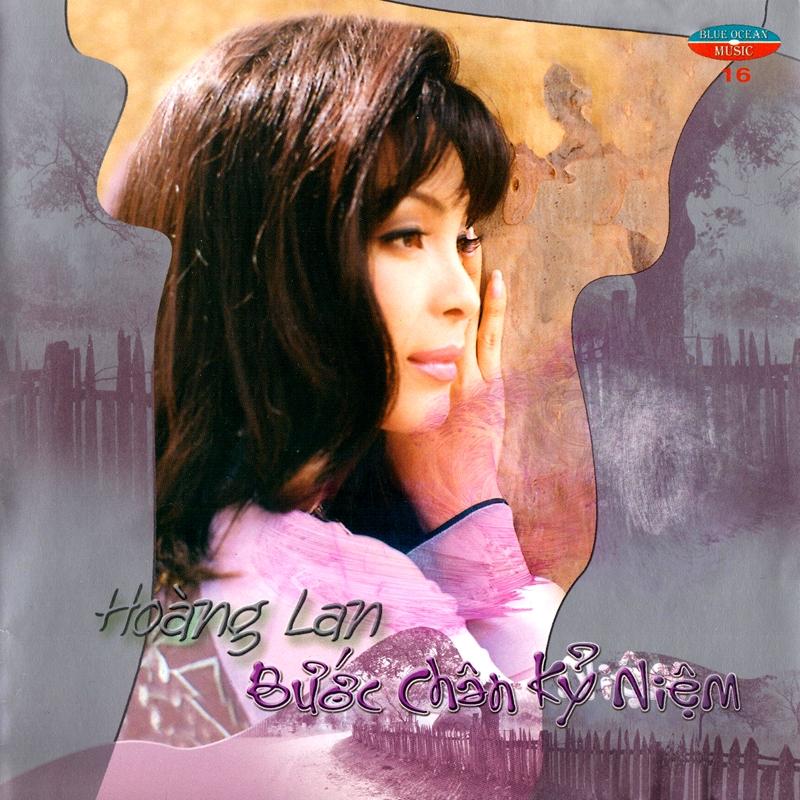 Blue Ocean CD016 - Hoàng Lan - Bước Chân Kỷ Niệm (NRG)