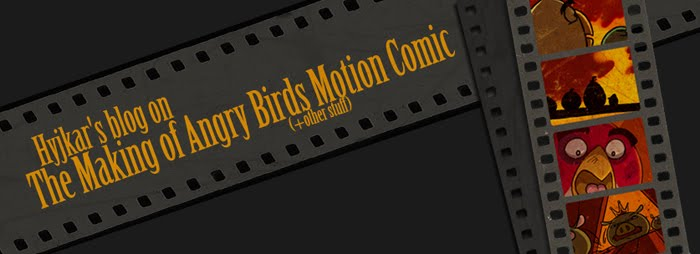 Hyjkar's blog on the making of Angry Birds Motion Comic (+other stuff)