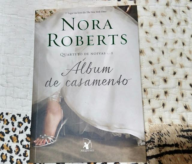 Livro Álbum de Casamento - Nora Roberts - Série Quarteto de Noivas