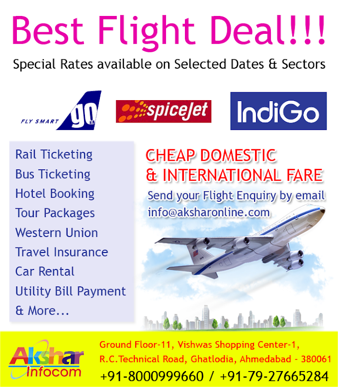 Special Airfare Available in GoAir, Spicejet & Indigo on Selected Sectors & Dates - Call us on +91-79-27665284 / +91-8000999660 for Best Airfare....