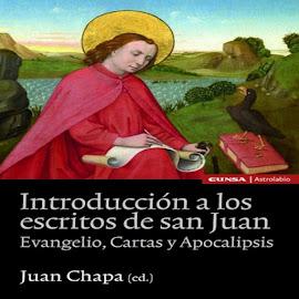 INTRODUCCIÓN A LOS ESCRITOS DE SAN JUAN - JUAN CHAPA