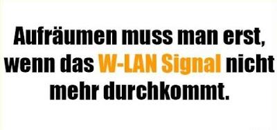 Aufräumen muss man erst, wenn das W-Lan-Signal nicht mehr durchkommt.