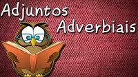 Adjuntos Adverbiais - Aula grátis de Português para Concursos ENEM e Vestibular