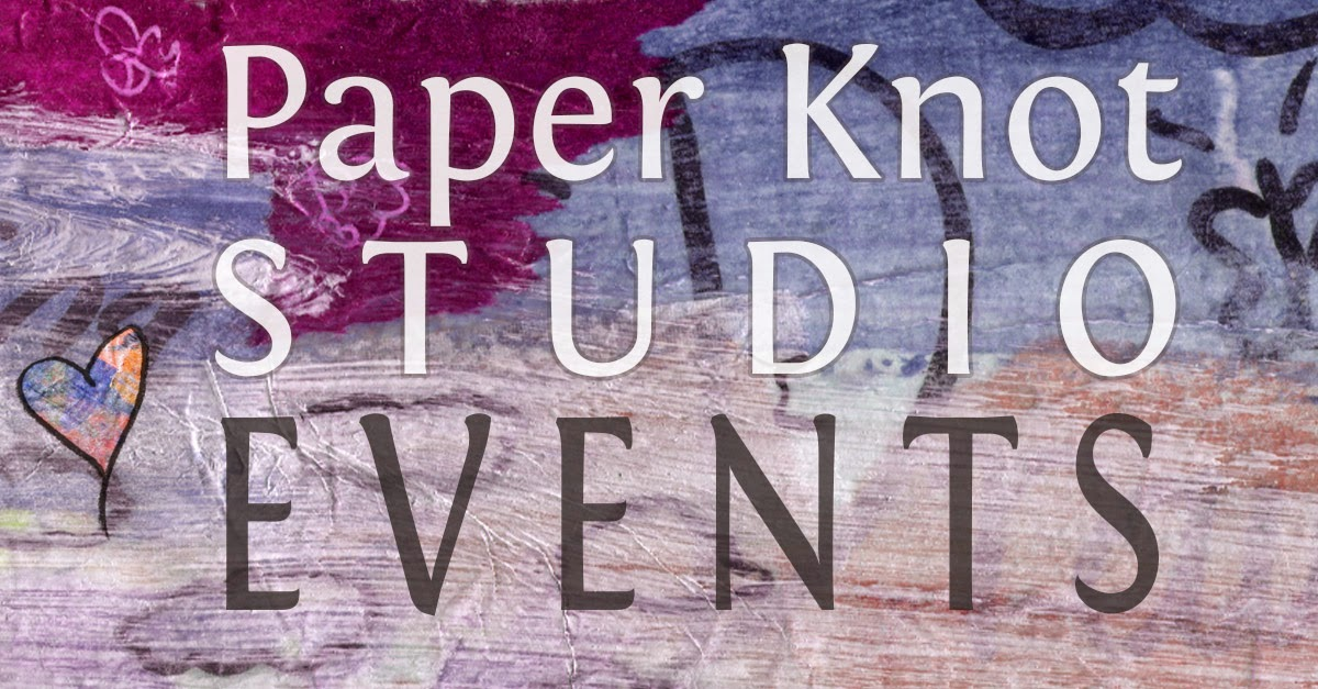 Paper Knot Studio Events - April 2015