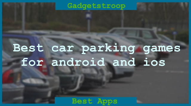Best car parking games or simulators for android and ios