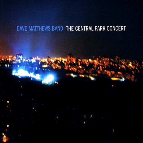 CDs in my collection: The Central Park Concert by the Dave Matthews Band