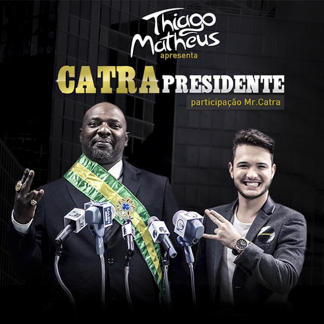 Thiago Matheus com Mr.Catra, Vote 69 Catra Presidente
