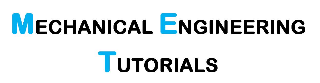 MECHANICAL ENGINEERING TUTORIALS