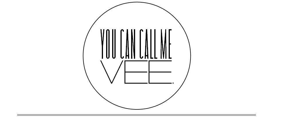 you can call me Vee.