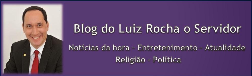 Luiz Rocha o Servidor