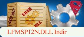 LFMSP12N.dll Hatası çözümü.