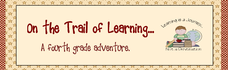 On the Trail of Learning...A Fourth Grade Adventure