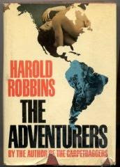 The Adventurers (published in 1966) - By Harold Robbins, story of a remarkable man