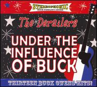 The Derailers: Under the Influence of Buck (2007)