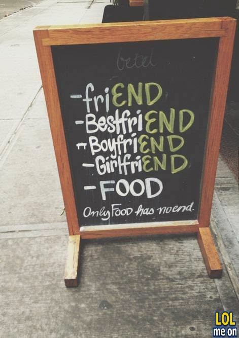 only food has no end - funny sign and notice picture