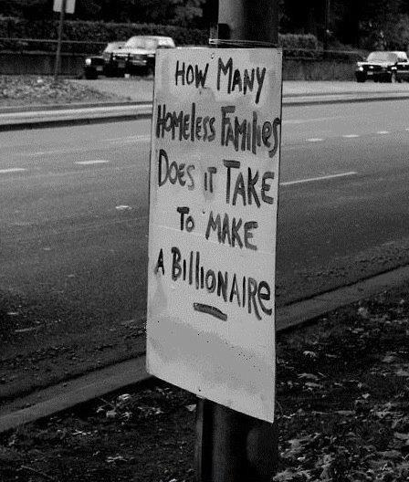 how many homeless families does it take to make a billionaire