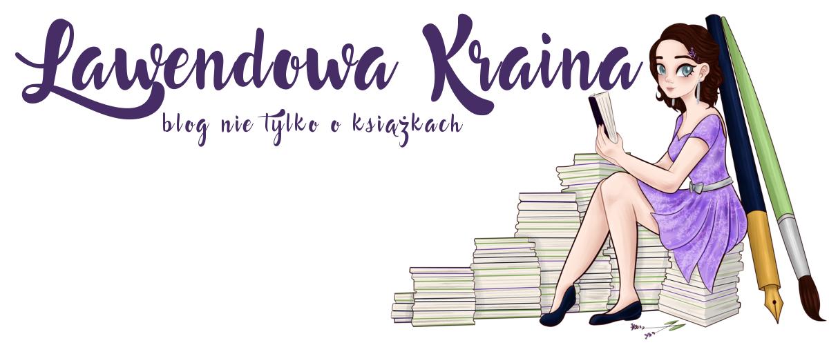 Lawendowa Kraina - blog nie tylko o książkach