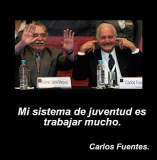 """""""Mi sistema de juventud es trabajar mucho"""" Carlos Fuentes."""