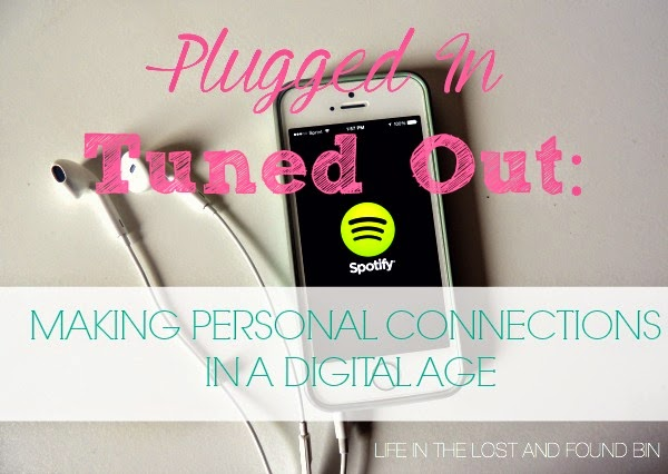 PLUGGED IN, TUNED OUT: Making personal connections in a digital age