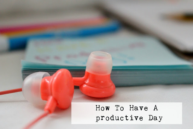 productive day tips blogger organisation