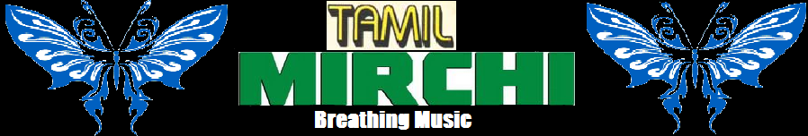 Tamil Mirchi - Tamil songs, Latest Tamil songs, Download Tamil songs, free mp3 tamil songs