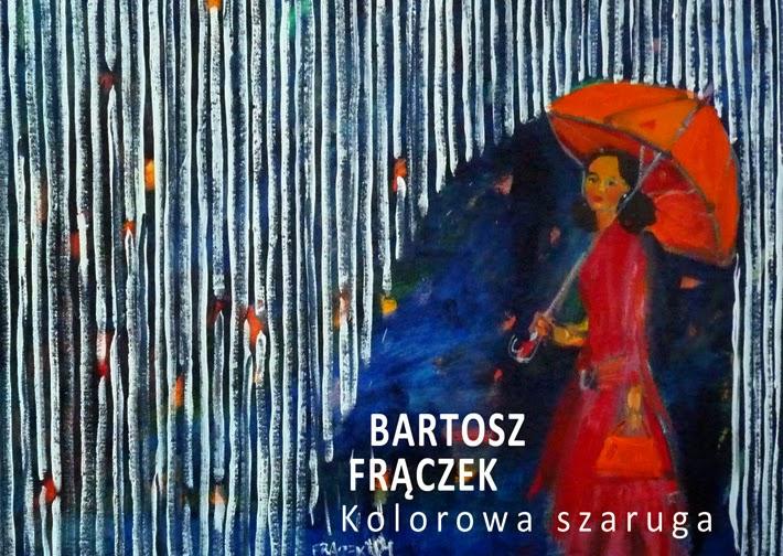 """Zapraszamy na wernisaż wystawy """"Kolorowa Szaruga"""" autorstwa Bartosza Frączka.2014"""