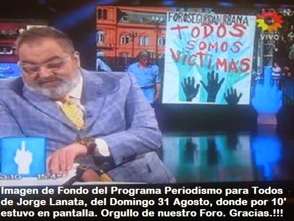AGRADECEMOS A JORGE LANATA, POR DIFUNDIR NUSTRO LOGO DE FONDO  INFORME S/INSEGURIDAD.
