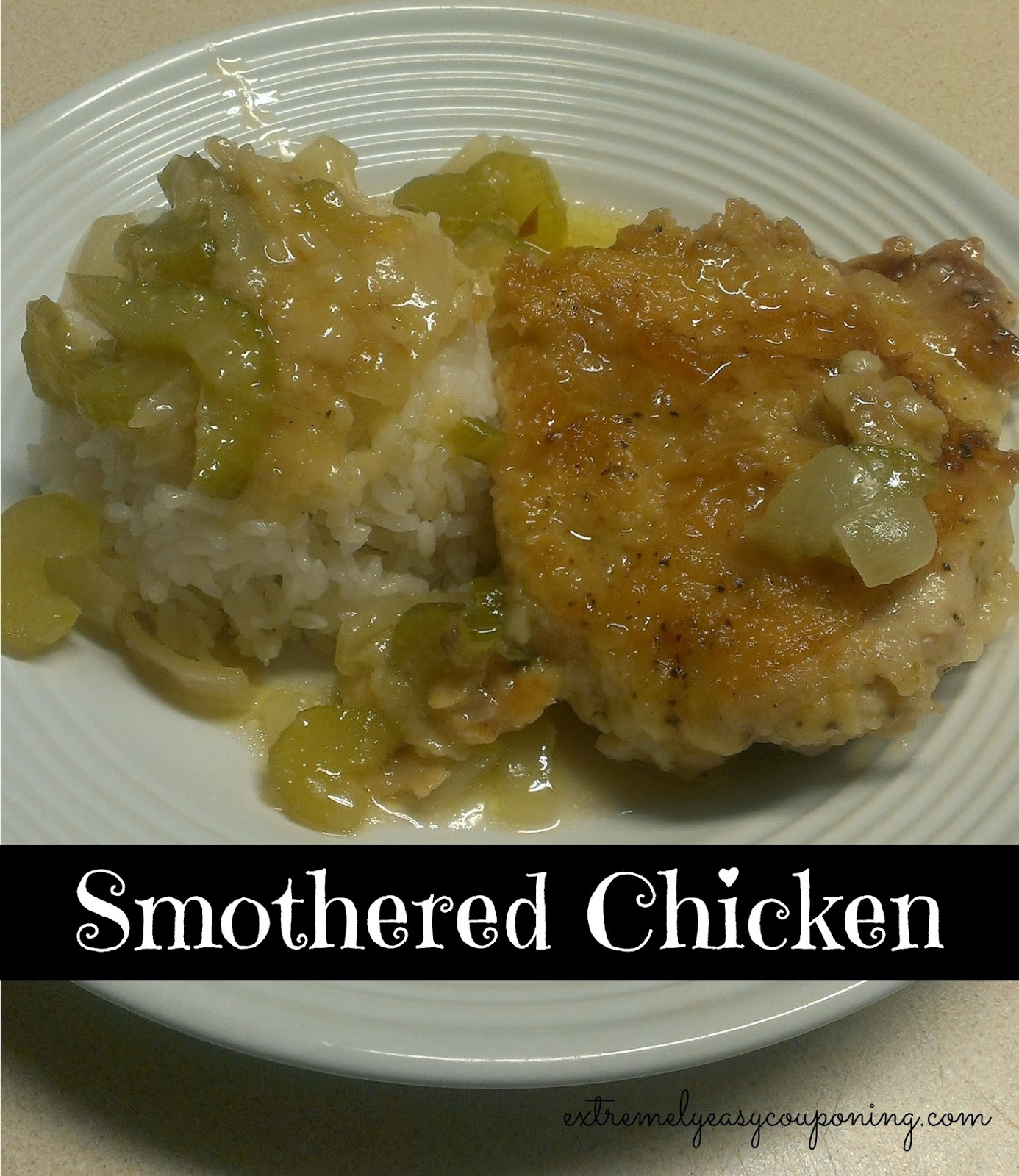 Extremely Easy Couponing: Smothered Chicken Recipe