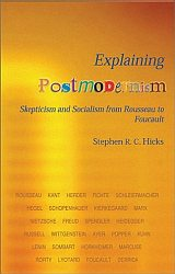 Stephen R.C. Hicks: Explaining Postmodernism