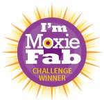 I&#39;m a Moxie Fab Challenge Winner!!