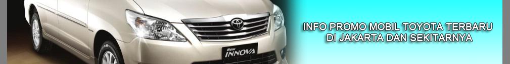 Promo Mobil Toyota Jakarta & Info Harga Mobil Toyota Jakarta